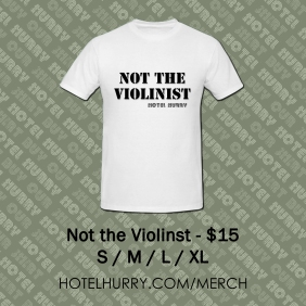 Hotel Hurry Not the Violinist Merch